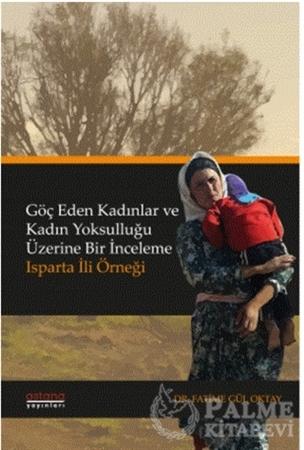 Resim Göç Eden Kadınlar ve Kadın Yoksulluğu Üzerine Bir İnceleme: Isparta İli Örneği