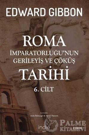 Resim Roma İmparatorluğu'nun Gerileyiş ve Çöküş Tarihi 6. Cilt