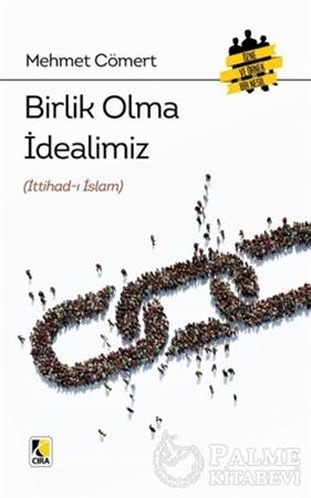 Resim Birlik Olma İdealimiz (İttihad-ı İslam)