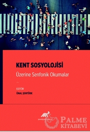 Resim Kent Sosyolojisi Üzerine Senfonik Okumalar