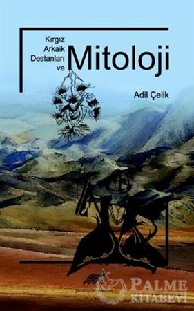 Resim Kırgız Arkaik Destanları ve Mitoloji