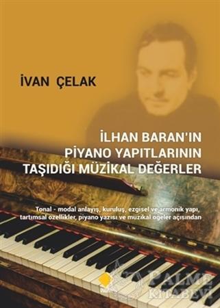 Resim İlhan Baran'ın Piyano Yapıtlarının Taşıdığı Müzikal Değerler