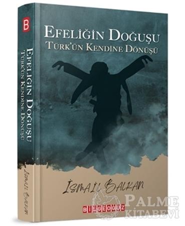 Resim Efeliğin Doğuşu - Türk'ün Kendine Dönüşü