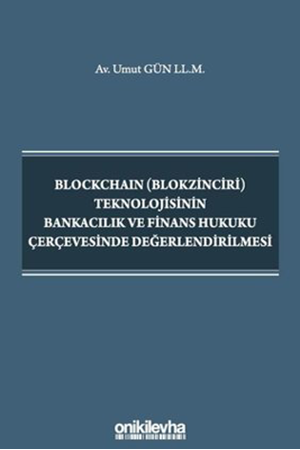 Resim Blockchain Teknolojisinin Bankacılık ve Finans Hukuku Çerçevesinde Değerlendirilmesi