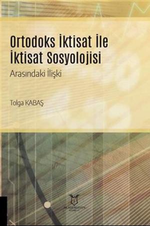 Resim Ortodoks İktisat ile İktisat Sosyolojisi Arasındaki İlişki