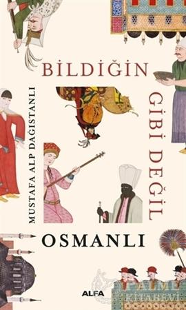 Resim Bildiğin Gibi Değil - Osmanlı