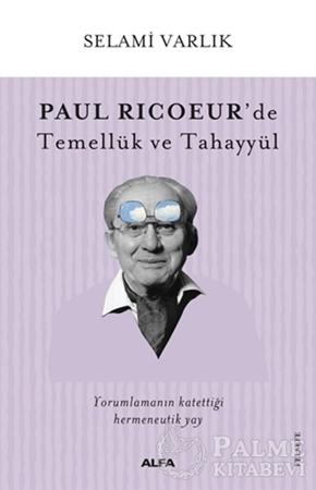 Resim Paul Ricoeur'de Temellük ve Tahayyül