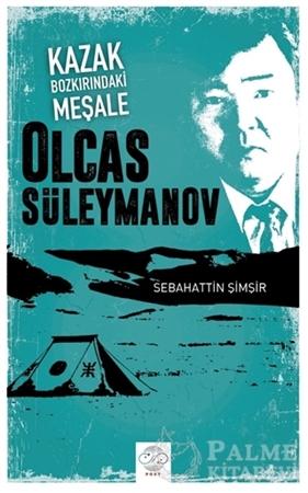 Resim Kazak Bozkırındaki Meşale: Olcas Süleymanov