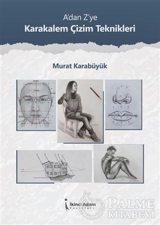 Resim A'dan Z'ye Karakalem Çizim Teknikleri