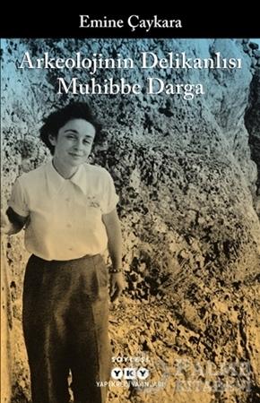 Resim Arkeolojinin Delikanlısı Muhibbe Darga