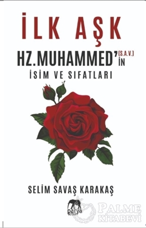 Resim İlk Aşk Hz. Muhammed'in (S.A.V.) İsim ve Sıfatları