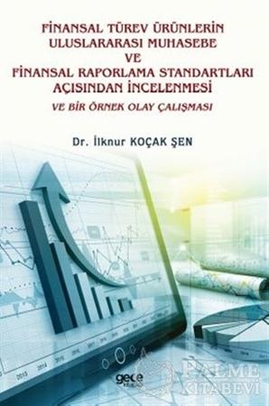 Resim Finansal Türev Ürünlerin Uluslararası Muhasebe Ve Finansal Raporlama Standartları Açısından İncelenmesi Ve Bir Örnek Olay Çalışması