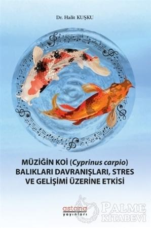 Resim Müziğin Koi (Cyprinus Carpio) Balıkları Davranışları, Stres ve Gelişimi Üzerine Etkisi
