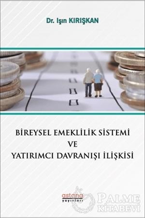 Resim Bireysel Emeklilik Sistemi ve Yatırımcı Davranışı İlişkisi