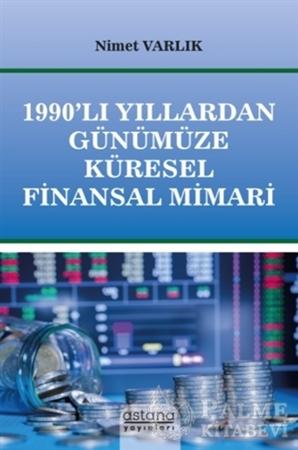 Resim 1990'lı Yıllardan Günümüze Küresel Finansal Mimari