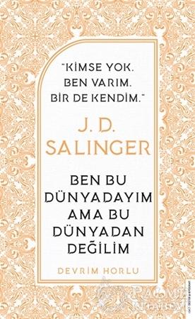 Resim J. D. Salinger - Ben Bu Dünyadayım Ama Bu Dünyadan Değilim