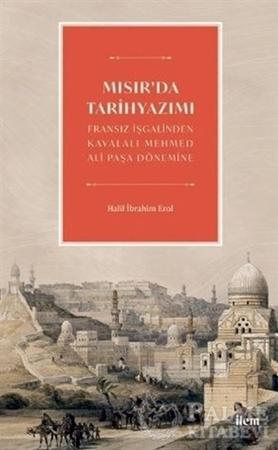 Resim Mısır'da Tarihyazımı - Fransız İşgalinden Kavalalı Mehmed Ali Paşa Dönemine