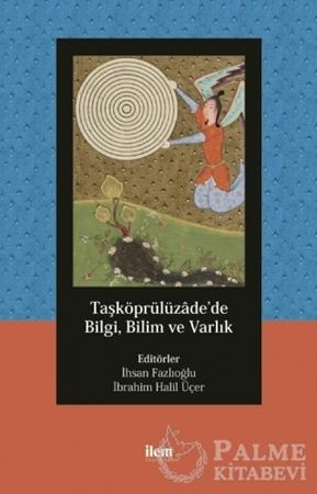 Resim Taşköprülüzade'de Bilgi, Bilim ve Varlık