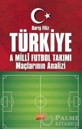 Resim Türkiye A Milli Futbol Takımı Maçlarının Analizi