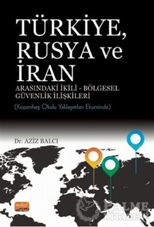 Resim Türkiye Rusya ve İran Arasındaki İkili - Bölgesel Güvenlik İlişkileri