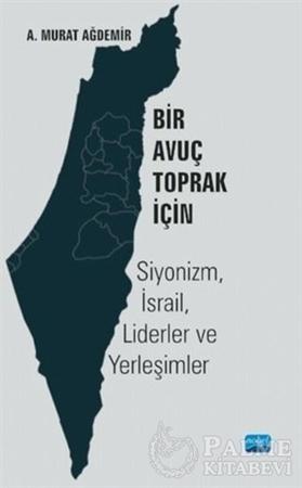 Resim Bir Avuç Toprak İçin: Siyonizm, İsrail, Liderler ve Yerleşimler