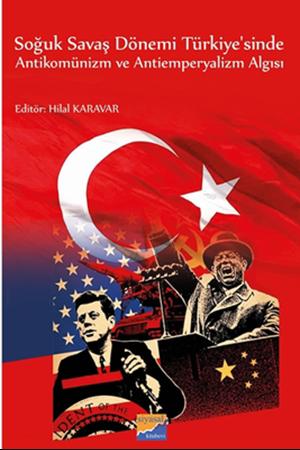 Resim Soğuk Savaş Dönemi Türkiye'sinde Antikomünizm ve Antiemperyalizm Algısı