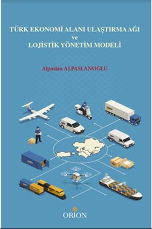Resim Türk Ekonomi Alanı Ulaştırma Ağı ve Lojistik Yönetim Modeli
