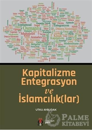 Resim Kapitalizme Entegrasyon ve İslamcılık(lar)