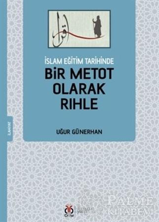 Resim İslam Eğitim Tarihinde Bir Metot Olarak Rıhle