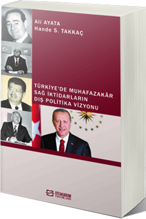 Resim Türkiye'de Muhafazakâr Sağ İktidarların Dış Politika Vizyonu