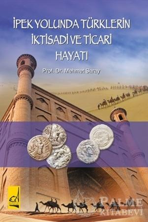 Resim İpek Yolunda Türklerin İktisadi ve Ticari Hayatı