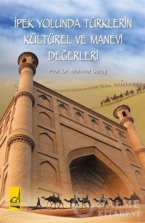 Resim İpek Yolunda Türklerin Kültürel ve  Manevi Değerleri