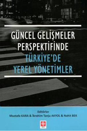 Resim Güncel Gelişmeler Perspektifinde Türkiye'de Yerel Yönetimler