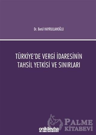 Resim Türkiye'de Vergi İdaresinin Tahsil Yetkisi ve Sınırları