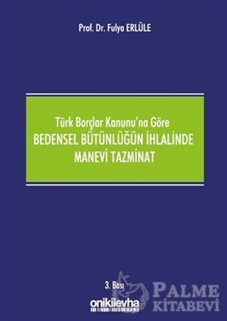 Resim Türk Borçlar Kanunu'na Göre Bedensel Bütünlüğün İhlalinde Manevi Tazminat